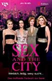 Jim Smith: Sex and the City - Weiblich, ledig, sexy sucht...