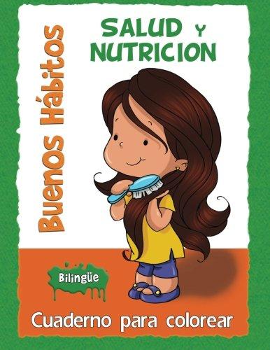 Buenos Hábitos - Cuaderno para colorear: Salud y Nutrición