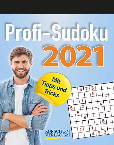 Profi Sudoku 2021: Tages-Abreisskalender. Jeden Tag ein neues herausforderndes Sudoku. I Aufstellbar I 12 x 16 cm