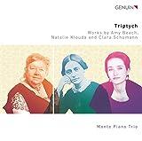 Triptych : Trios pour piano de Beach, Klouda et C. Schumann. Trio Monte.