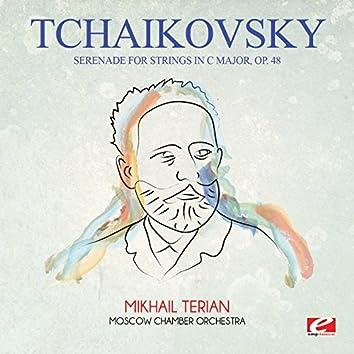 Tchaikovsky: Serenade for Strings in C Major, Op. 48 (Digitally Remastered)