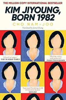 [Cho Nam-Joo, Jamie Chang]のKim Jiyoung, Born 1982: The international bestseller (English Edition)