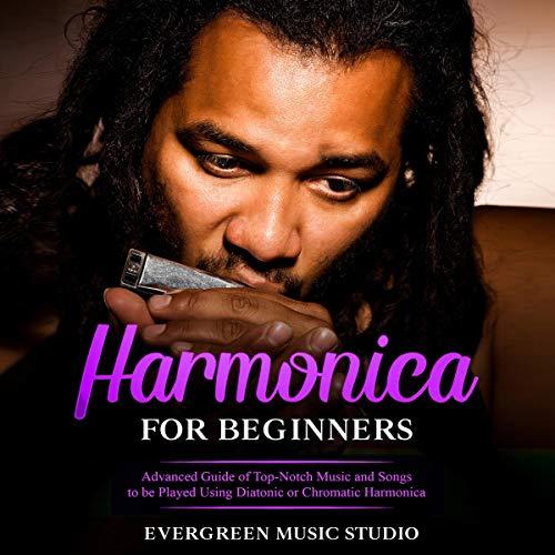 Harmonica for Beginners Audiobook By Evergreen Music Studio cover art