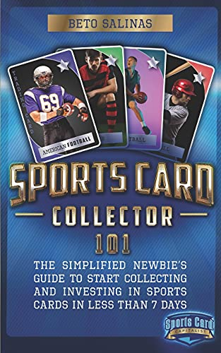 Compare Textbook Prices for Sports Card Collector 101: The Simplified Newbie's Guide to Start Collecting and Investing in Sports Cards in Less Than 7 Days  ISBN 9798746131461 by Salinas, Beto