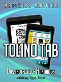 Tolino Tab - das inoffizielle Handbuch. Anleitung, Tipps, Tricks (German Edition)
