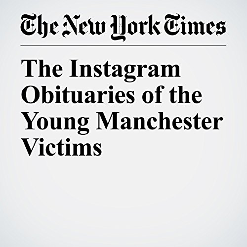 The Instagram Obituaries of the Young Manchester Victims copertina