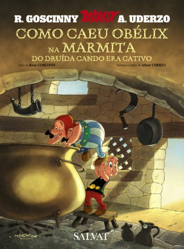Como Caeu Obélix Na Marmita Do Druída Cando Era Cativo / How Obelix Fell into the Magic Potion When He Was a Little Boy