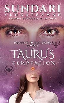 Taurus Temptation (Written in the Stars Book 3) by [Sundari Venkatraman]