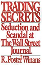 Trading Secrets: An Insider's Account Of The Scandal At The Wall Street Journal