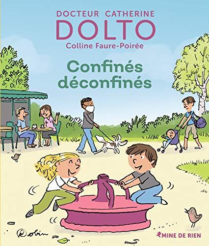 Confinés Déconfinés - Docteur Catherine Dolto - de 2 à 7 ans