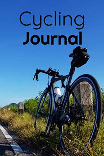 Cycling Journal: Cycling Journal | Biking Notebook | 6x9 inches, 121 pages | Gift For Bike Lovers Cyclist Men Women