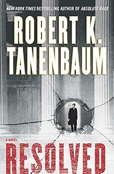 Resolved: A Novel (The Butch Karp and Marlene Ciampi Series Book 15) by [Robert K. Tanenbaum]