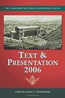 Text & Presentation, 2006 (Comparative Drama Conference)