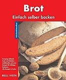 Brot. Küchenklassiker: Einfach selber Backen