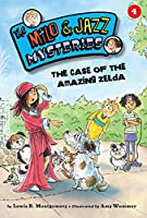 The Case of the Amazing Zelda (Book 4) (The Milo & Jazz Mysteries)
