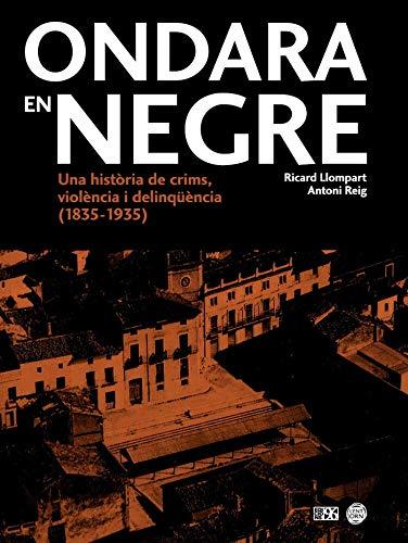 Ondara en negre: Una història de crims, violència i delinqüència (1835-1935): 22 (L'entorn)