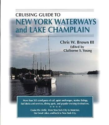 Cruising Guide To New York Waterways And Lake Champlain (Cruising Guide to New York Waterways & Lake Champlain) by Pelican