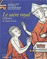 Le sacre royal a l'epoque de saint-louis