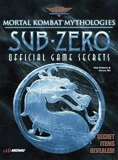 Mortal Kombat Mythologies: Sub-Zero: Official Game Secrets (Secrets of the Games Series)