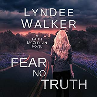 Fear No Truth                   By:                                                                                                                                 LynDee Walker                               Narrated by:                                                                                                                                 Cris Dukehart                      Length: 8 hrs and 56 mins     5 ratings     Overall 5.0