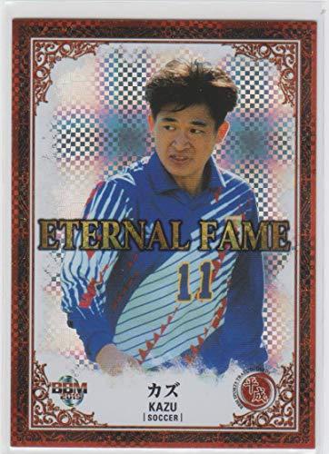 BBM2019平成 50枚限定 ETERNAL FAME 三浦知良 カズ(日本代表/横浜FC/ヴェルディ川崎)