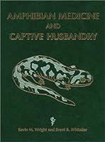 Amphibian Medicine and Captive Husbandry