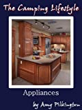 The Camping Lifestyle: Appliances