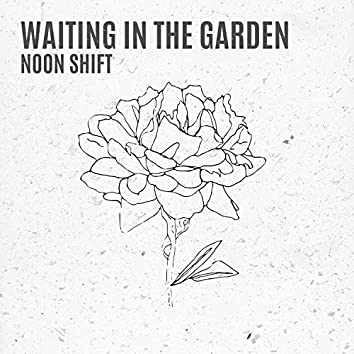 Waiting in the Garden