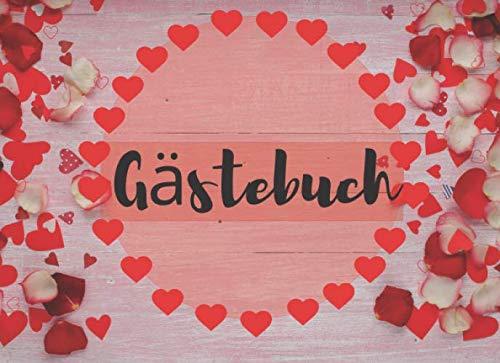 Gästebuch: mit farbig gestalteten Seiten für deine Glückwünsche Mit Rosenblaetter und Herzchen |...