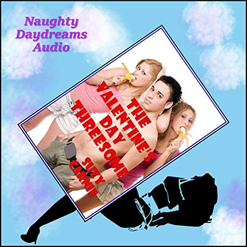 The Valentine's Day Threesome (Flowers, Candy, and Beautiful Backdoors!) audiobook cover art