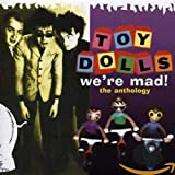 We'Re Mad! the Anthology - Toy Dolls