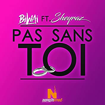 Pas sans toi (feat. Sheyraz)
