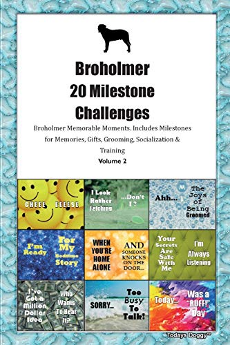 Broholmer 20 Milestone Challenges Broholmer Memorable Moments.Includes Milestones for Memories, Gifts, Grooming, Socialization & Training Volume 2
