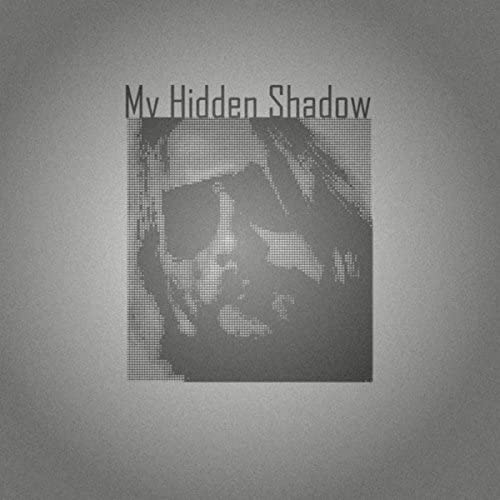 My Hidden Shadow