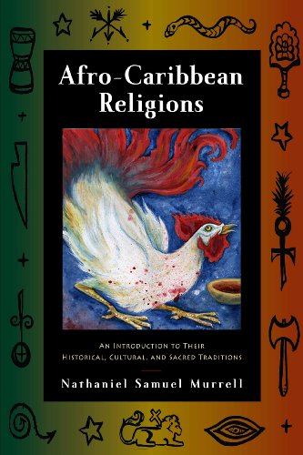 Afro-Caribbean Religions: An Introduction to Their Historical, Cultural, and Sacred Traditions