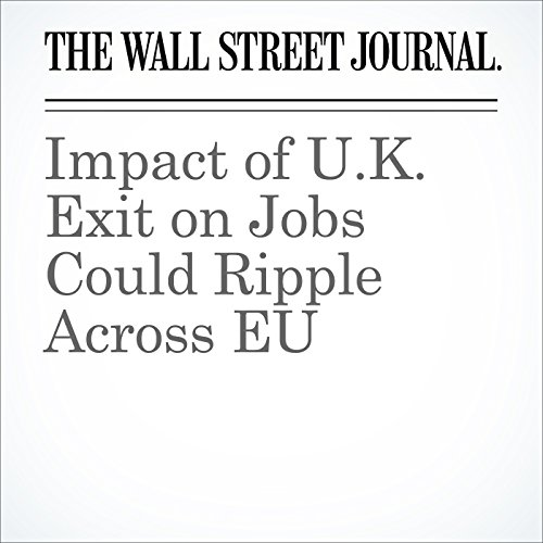 Impact of U.K. Exit on Jobs Could Ripple Across EU cover art