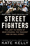 Street Fighters: The Last 72 Hours of Bear Stearns, the Toughest Firm on Wall Street