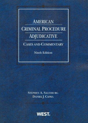 American Criminal Procedure: Adjudicative (American Casebook Series)