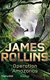 Operation Amazonas: Roman - James Rollins