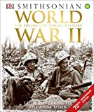 world war 2 books for kids - World War II: The Definitive Visual History from Blitzkrieg to the Atom Bomb