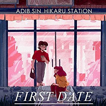 First Date (feat. Hikaru Station)