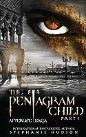 The Pentagram Child - Part One (Afterlife Saga)