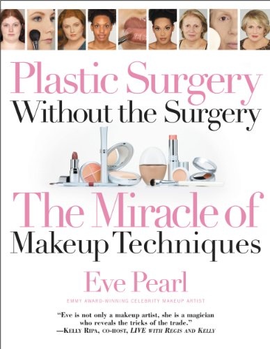 Plastic Surgery Without the Surgery: The Miracle of Makeup Techniques (English Edition)