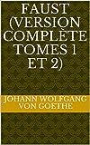 Faust (Version complète tomes 1 et 2) - Format Kindle - 1,99 €