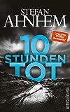 10 Stunden tot: Thriller (Ein Fabian-Risk-Krimi, Band 4) - Stefan Ahnhem