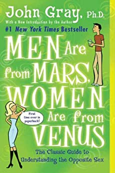 Men Are from Mars, Women Are from Venus: Practical Guide for Improving Communication by [John Gray]