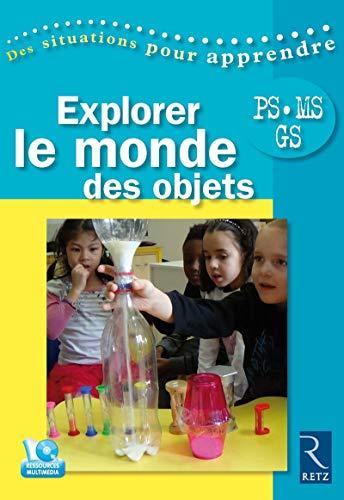 Explorer le monde des objets PS-MS-GS (1DVD)