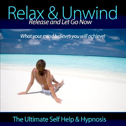 Relax & Unwind - Release and Let Go Now audiobook cover art