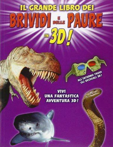 Il grande libro dei brividi e delle paure in 3D! Ediz. illustrata. Con gadget