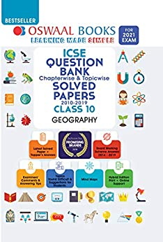 Oswaal ICSE Question Bank Chapterwise & Topicwise Solved Papers, Class-10, Geography (For 2021 Exam) by [Oswaal Editorial Board]